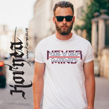 Tricou - Never Mind