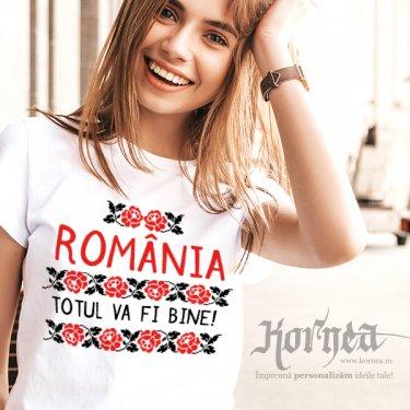 Tricou - Romania. Totul va fi bine!