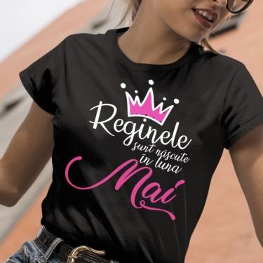 Tricou - Reginele sunt nascute in (alege luna ta de nastere)