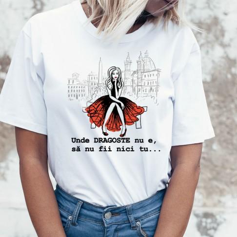 Tricou - Unde dragoste nu e...