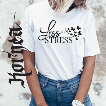 Tricou - Less stress