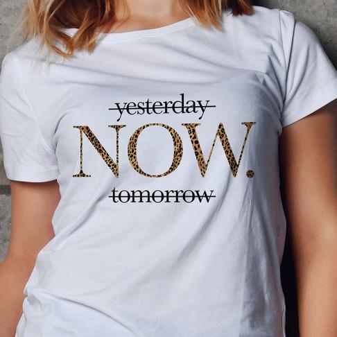 Tricou - yesterday, NOW, tomorrow