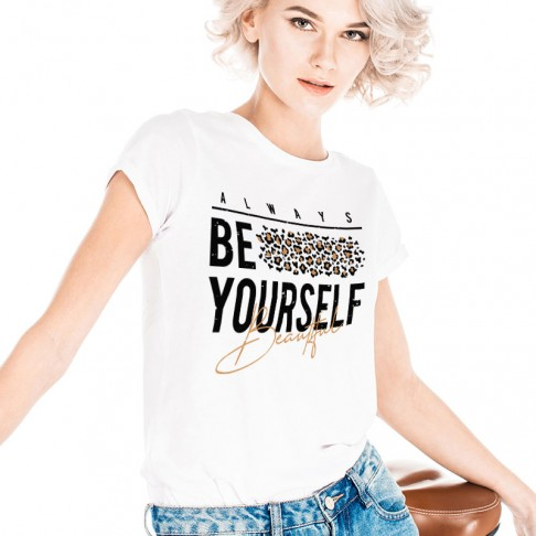 Tricou - Always be yourself Beautiful